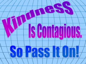 Be Kind & Open to Helping Others in Need, it's Contagious!